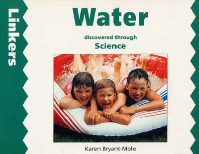 Water Discovered Through Science by Karen Bryant-Mole, Zul Mukhida