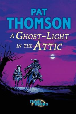 A Ghost-light in the Attic by Pat Thomson