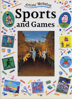 Sports and Games by Penny King, Clare Roundhill, Steve Shot