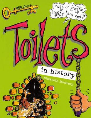 Toilets In History by Elizabeth Newbury