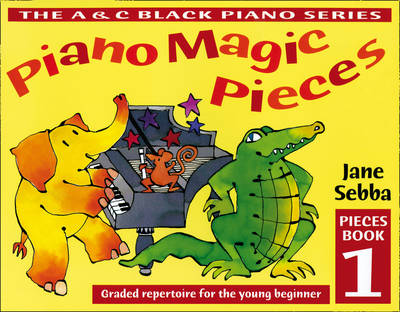 Piano Magic Pieces Book 1 Graded Repertoire for the Young Beginner by Jane Sebba