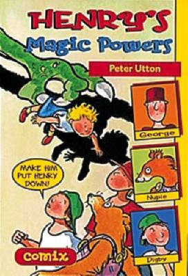 Henry's Magic Powers by Peter Utton