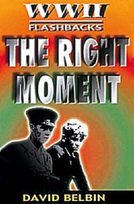 The Right Moment by David Belbin