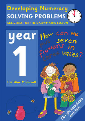 Solving Problems: Year 1 Activities for the Daily Maths Lesson by Christine Moorcroft