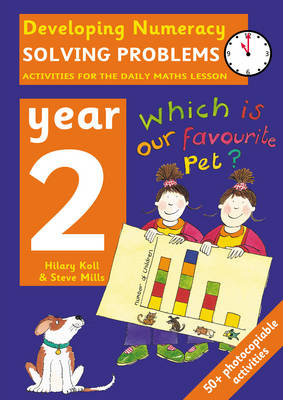 Solving Problems: Year 2 Activities for the Daily Maths Lesson by Hilary Koll, Steve Mills