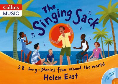 The Singing Sack (Book + CD) 28 Song-Stories from Around the World by Helen East