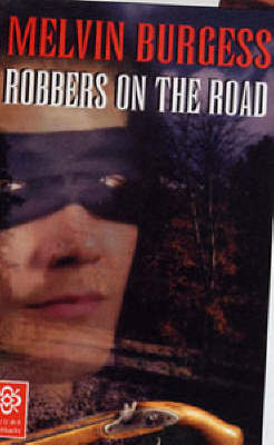 Robbers on the Road by Melvin Burgess