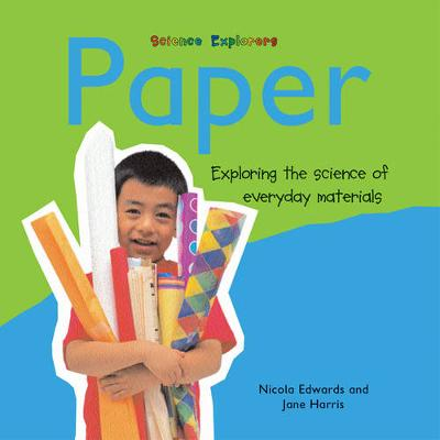 Paper Exploring the Science of Everyday Materials by Nicola Edwards, Jane Harris