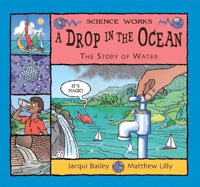 A Drop in the Ocean The Story of Water by Jacqui Bailey
