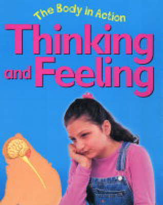 Thinking and Feeling by Bailey Publishers Association, Claire Llewellyn, Jillian Powell