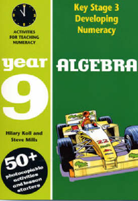 Algebra: Year 9 by Hilary Koll, Steve Mills