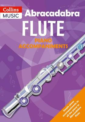 Abracadabra Flute Piano Accompaniments The Way to Learn Through Songs and Tunes by Jane Sebba, Malcolm Pollock