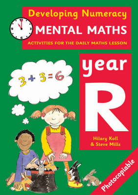 Mental Maths: Year R Activities for the Daily Maths Lesson by Hilary Koll, Steve Mills