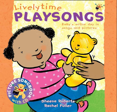 Lively Time Playsongs (Book + CD) Baby's Active Day in Songs and Pictures by Rachel Fuller