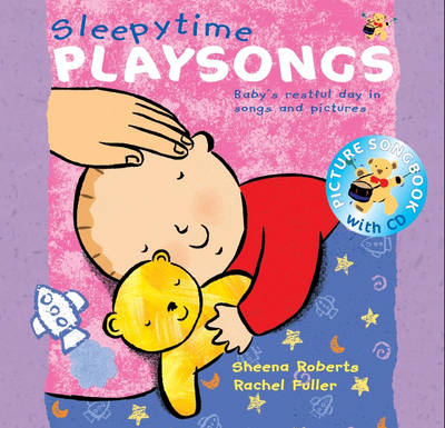 Sleepy Time Playsongs (Book + CD) Baby's Restful Day in Songs and Pictures by Sheena Roberts