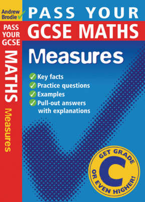Pass Your GCSE Maths: Measures by Andrew Brodie