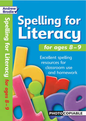 Spelling for Literacy for Ages 8-9 by Andrew Brodie, Judy Richardson
