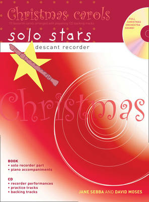 Descant Recorder: Christmas Carols (Book + CD) 10 Favourite Carols Arranged with Piano Accompaniments and Play Along CD by Jane Sebba, David Moses