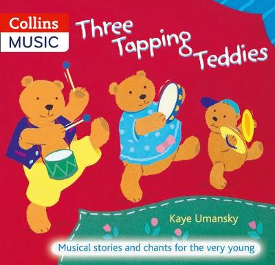 Three Tapping Teddies Musical Stories and Chants for the Very Young by Kaye Umansky