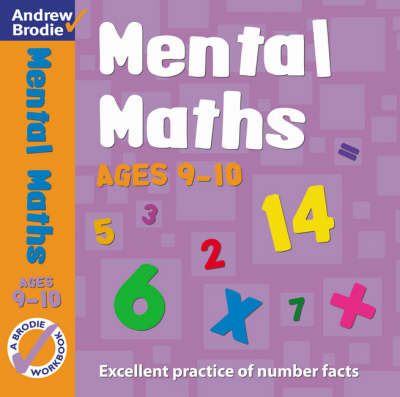 Mental Maths For Ages 9-10 by Andrew Brodie