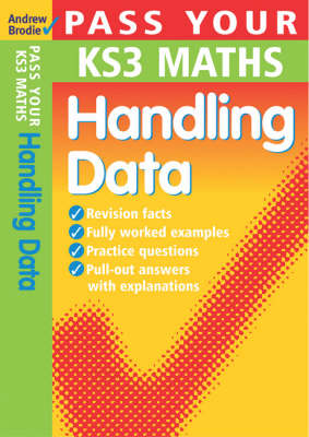 Pass Your KS3 Maths: Handling Data by Andrew Brodie