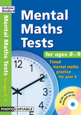 Mental Maths Tests for Ages 8-9 Timed Mental Maths Practice for Year 4 by Andrew Brodie