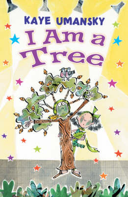 I am a Tree by Kaye Umansky