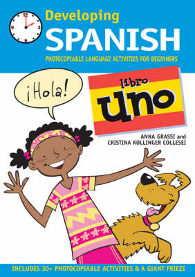 Developing Spanish Photocopiable Language Activities for Beginners by Anna Grassi, Cristina Kollinger Collesei