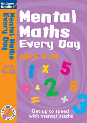 Mental Maths Every Day 9-10 by Andrew Brodie