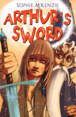 Arthur's Sword by Sophie McKenzie