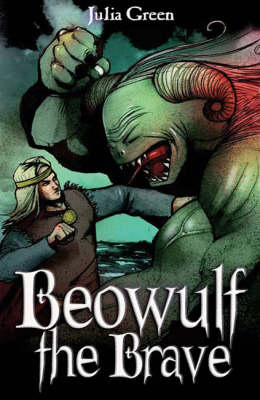 Beowulf the Brave by Julia Green
