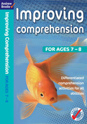 Improving Comprehension 7-8 by Andrew Brodie
