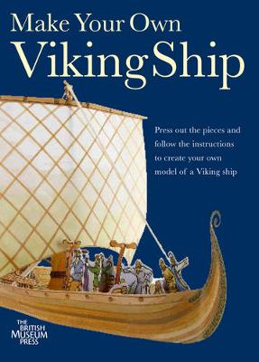 Make Your Own Viking Model Ship by British Museum Press