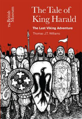 The Tale of King Harald: The Last Viking Adventure by Thomas J. T. Williams, Gilli Allan