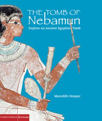 Tomb of Nebamun: Explore an Egyptian Tomb by Meredith Hooper