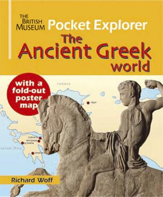 The British Museum Pocket Explorer The Ancient Greek World by Richard Woff