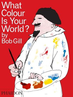 What Colour is Your World? by Bob Gill