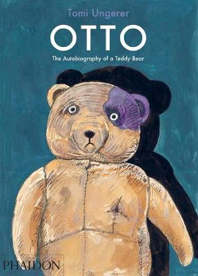 Otto The Autobiography of a Teddy Bear by Tomi Ungerer