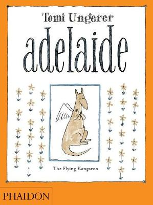 Adelaide The Flying Kangaroo by Tomi Ungerer