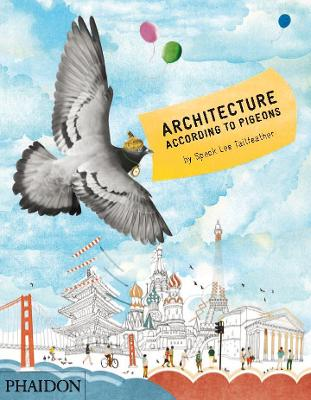 Architecture According to Pigeons by Speck Lee Tailfeather, Stella Gurney, Natsko Seki
