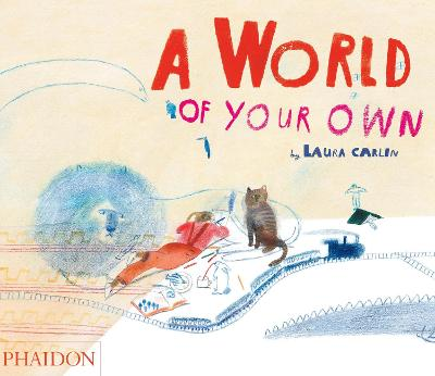 A World of Your Own by Laura Carlin