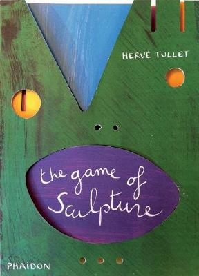 The Game of Sculpture by Herve Tullet
