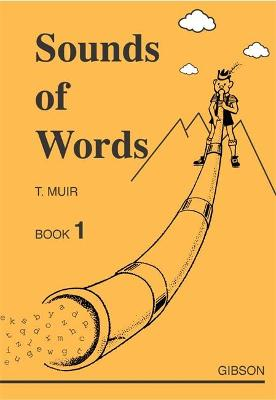 Sounds of Words Book One by T. Muir