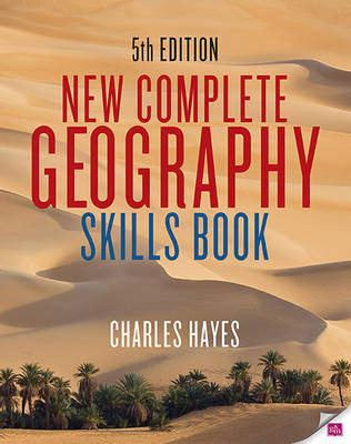 New Complete Geography Skills Book by Charles Hayes