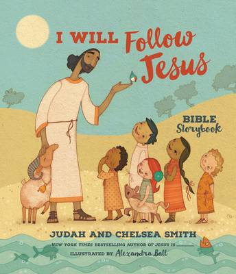 I Will Follow Jesus Bible Storybook by Judah Smith, Chelsea Smith