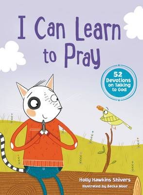I Can Learn to Pray by Holly Hawkins Shivers