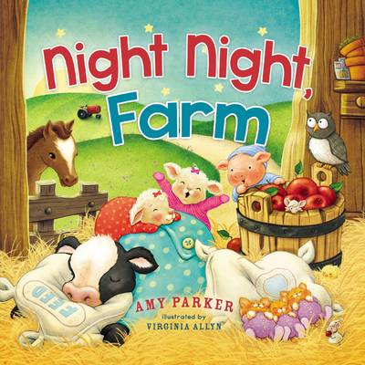Night, Night, Farm by Amy Parker