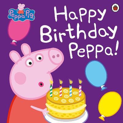 Peppa Pig: Happy Birthday Peppa! by