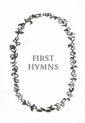 First Hymns Presentation Edition by Brenda Meredith Seymour