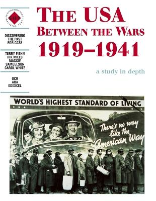 The USA Between the Wars 1919-1941: A depth study by Carol White, Rik Mills, Schools History Project, Maggie Samuelson